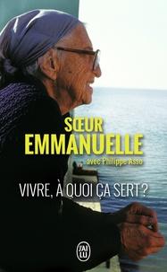 Soeur Emmanuelle - Vivre, à quoi ça sert ?.