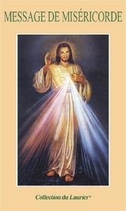 Soeur Faustine - Message de la miséricorde - De Jésus-Christ au monde actuel.