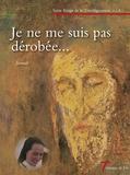 Soeur Kinga - Je ne me suis pas dérobée... - Journal de soeur Kinga de la Transfiguration.