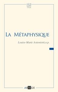 Soeur Louise-Marie Antoniotti - La métaphysique.