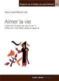 """Soeur Loyse Morard - Aimer la vie - """"Quel est l'homme qui veut la vie ?""""."""