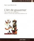 Soeur Loyse Morard - L'art de gouverner - Servir plutôt que commander.
