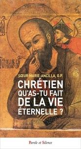 Soeur Marie-Ancilla - Chrétien, qu'as-tu fait de la vie éternelle ? - Lecture spirituelle de la Première lettre de saint Jean.