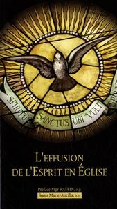 Soeur Marie-Ancilla - L'effusion de l'Esprit en Eglise.