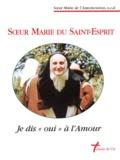 """Soeur Marie de l'Annonciation - Soeur Marie du Saint-Esprit - Je dis """"oui"""" à l'amour."""