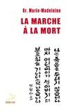 Soeur Marie-Madeleine - La marche à la mort.