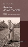 Soeur Marie-Rose - Paroles d'une moniale.