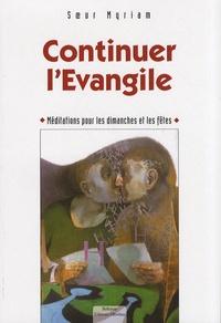 Continuer lEvangile - Méditations pour dimanches et fêtes.pdf