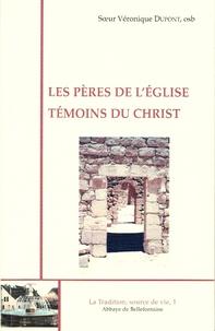 Soeur Véronique - Les Pères de l'Eglise, témoins du Christ.