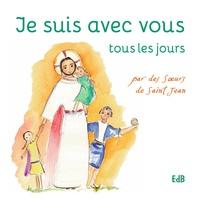 Je suis avec vous tous les jours -  Soeurs de Saint-Jean  