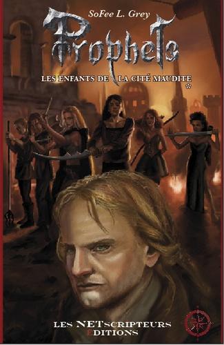 SoFee L. Grey - Prophets Tome 1 : Les Enfants de la Cité maudite.