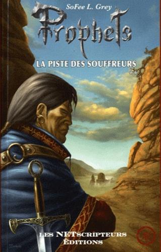 SoFee L. Grey - Prophets Tome 2 : La Piste des Souffreurs.