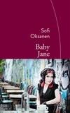 Sofi Oksanen - Baby Jane - Traduit du finnois par Sébastien Cagnoli.