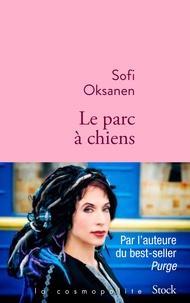 Sofi Oksanen - Le parc à chiens.