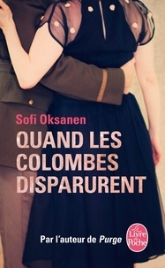 Sofi Oksanen - Quand les colombes disparurent.