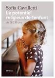 Sofia Cavalletti - Le potentiel religieux de l'enfant - De 3 à 6 ans.