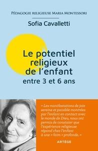 Sofia Cavalletti - Le potentiel religieux de l'enfant - Entre 3 et 6 ans.