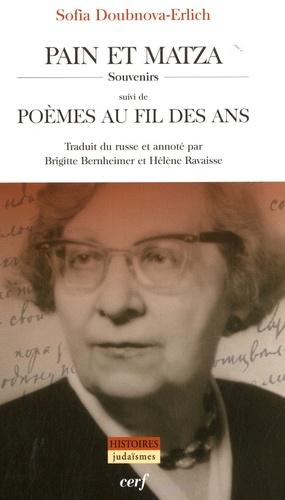 Sofia Doubnova-Erlich - Pain et matza, Souvenirs, suivi de Poèmes au fil des ans.