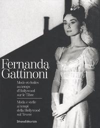 Sofia Gnoli - Fernanda Gattinoni - Mode et étoiles au temps d'Hollywood sur le Tibre.