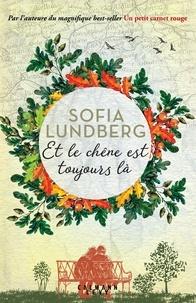 Sofia Lundberg - Et le chêne est toujours là.