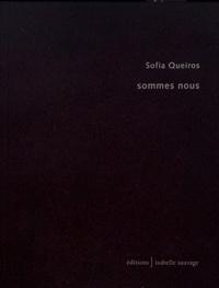 Sofia Queiros - Sommes nous.