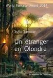 Sofia Samatar - Un étranger en Olondre.