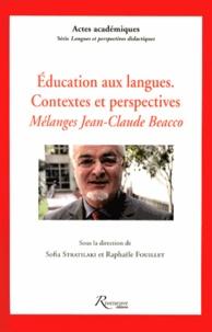 Sofia Stratilaki et Raphaële Fouillet - Education aux langues, contextes et perspectives - Mélanges Jean-Claude Beacco.