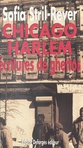 Sofia Stril-Rever - Chicago-Harlem : écritures de ghettos.
