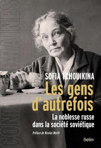 Les gens d'autrefois - Sofia Tchouikina - Format ePub - 9782410005554 - 17,99 €