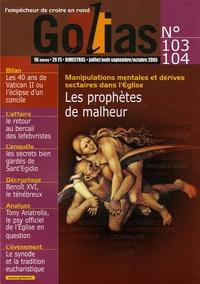 Romano Libero et Sandro Magister - Golias Magazine N° 103-104, Juillet- : Les prophètes du malheur - Manipulations mentales et dérives sectaires dans l'Eglise.