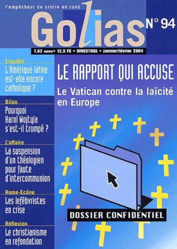 Christian Terras et  Collectif - Golias Magazine N° 94 Janvier-Févrie : Le rapport qui accuse - Le Vatican contre la laïcité en Europe.
