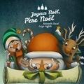 Antoinette David et Luiza Laffitte - Joyeux Noël, Père Noël !.