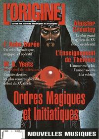 Charles Antoni et Jean Dierkens - L'Originel N° 3 Automne 95 : Ordres magiques et initiatiques.