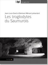 Jean-Louis Giard et Bertrand Ménard - Les troglodytes du Saumurois. 1 CD audio MP3