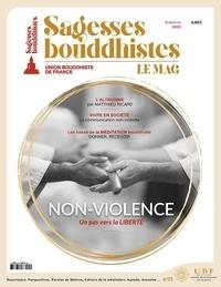 Philippe Judenne - Sagesses bouddhistes N° 15, automne 2020 : Non-violence, un pas vers la liberté.
