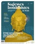 Philippe Judenne - Sagesses bouddhistes N° 3, été 2017 : Etre bouddhiste aujourd'hui... et demain ?.
