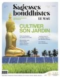 Union Bouddhiste de France - Sagesses bouddhistes N° 4, septembre 2018 : Cultiver son jardin.
