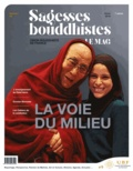 Philippe Judenne - Sagesses bouddhistes N° 5, printemps 2018 : La voie du milieu.