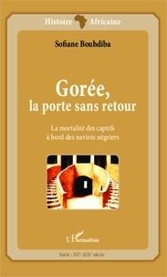 Sofiane Bouhdiba - Gorée, la porte sans retour - La mortalité des captifs à bord des navires négriers.