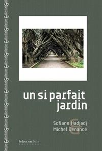 Sofiane Hadjadj et Michel Denancé - Un si parfait jardin.