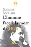 Sofiane Meziani - L'homme face à la mort de Dieu.