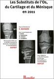 SOFROT - Les substituts de l'os, du cartilage et du ménisque en 2011.