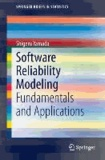 Software Reliability Modeling - Fundamentals and Applications.