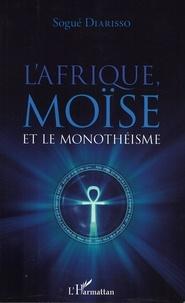 Sogué Diarisso - L'Afrique, Moïse et le monothéisme.