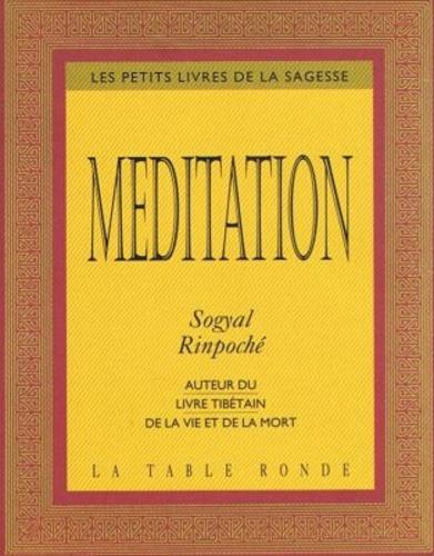 Sogyal Rinpoché - Méditation.