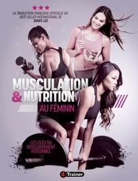 Sohee Lee - Musculation et nutrition au féminin - Les clés du développement personnel.
