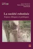 Soheil Kash - La société robotisée. Enjeux éthiques et politiques.
