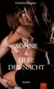 Söhne & Liebe der Nacht.