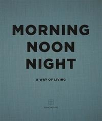 Soho House - Morning, Noon, Night - A Way of Living.