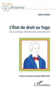 Létat de droit au Togo - De la sociologie de léducation institutionnelle.pdf